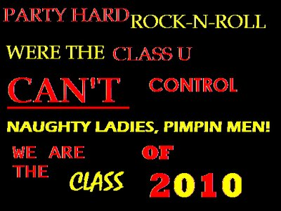 Party Hard Rock N Roll Were The Class U Can't Control We Are Class 2010