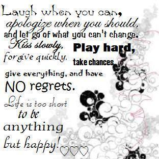 Life Is Too Short To Be Anything Bu Happy