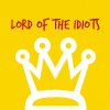Lord of the idiots