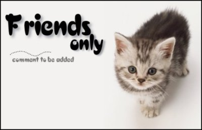 My friends only ... comment to be added