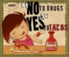 NO Drugs YES Tacos