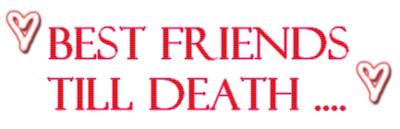 Best Friends Till Death