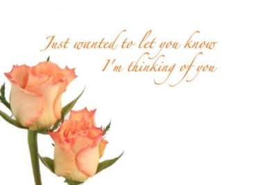 Just wanted to let you know I'm thinking of you