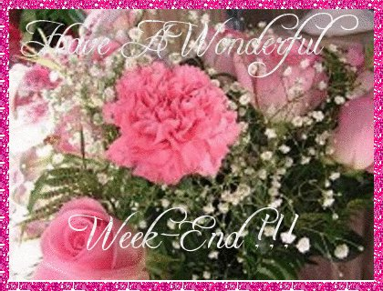 Have a Wonderful Weekend!!!