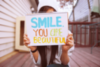 Smile. You are beautiful