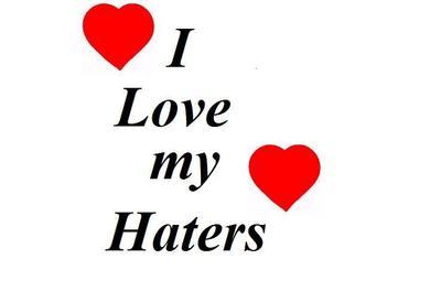 I love my haters