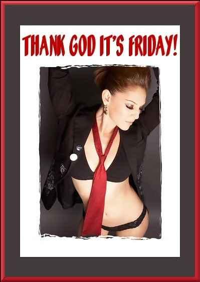 Thank God it's Friday! Sexy girl