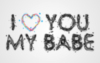 I love you My Babe