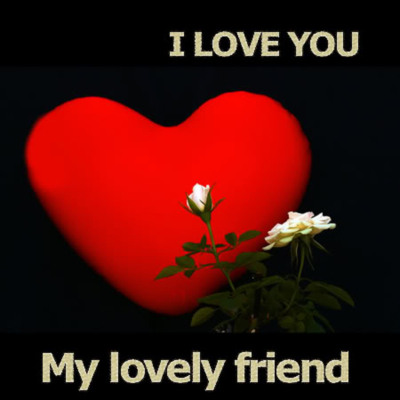 i love you my lovely friend friends myniceprofilecom