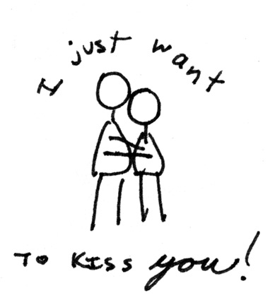 I just want to kiss you!