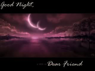 Good night, Dear Friend