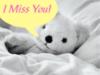 I miss you!