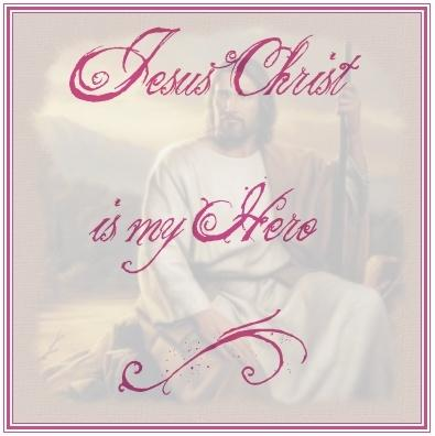 Jesus Christ Is My Hero