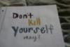 Don't kill Yourself okay?