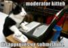 LOLCat: Moderator Kitten Disapproves UR Submishinz