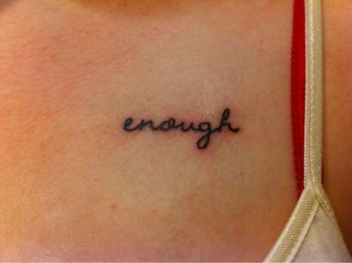 """""""Enough"""" tattoo"""