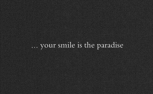 ... your smile is the paradise