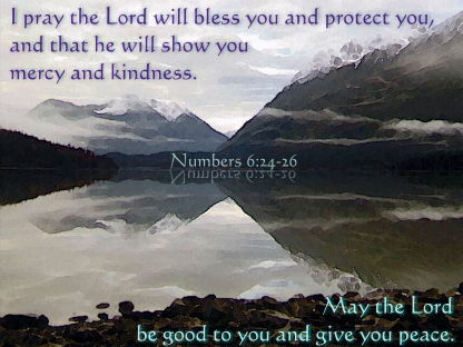 I Pray The Lord Will Bless You And Protect You And That He Will Show You Mercy And Kindness