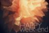 Happy Week-end