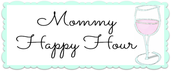 Mommy Happy Hour