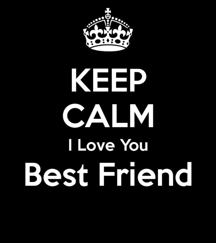 Keep Calm I Love You Best Friend
