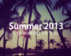 Summer 2013 I'm waiting for you