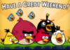 Have A Great Weekend! Angry Birds