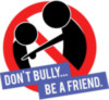 Don't bully...be a friend.