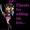 Thanks For Adding Me Love