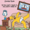 Sunday Rule: If you can't reach it, you don't need it! -- Simpson