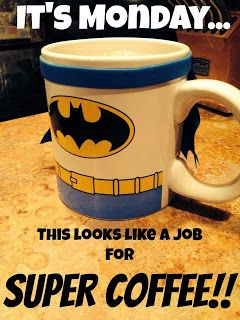 It's Monday... This looks like a job for super coffee!