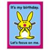 It's My Birthday. Let's focus on me.