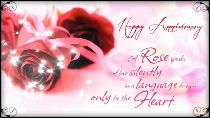 Happy Anniversary. A Rose speaks of love silently, in a language known only to the Heart...