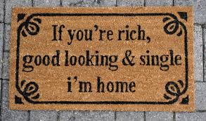If You're Rich, Good Looking & Single I'm Home