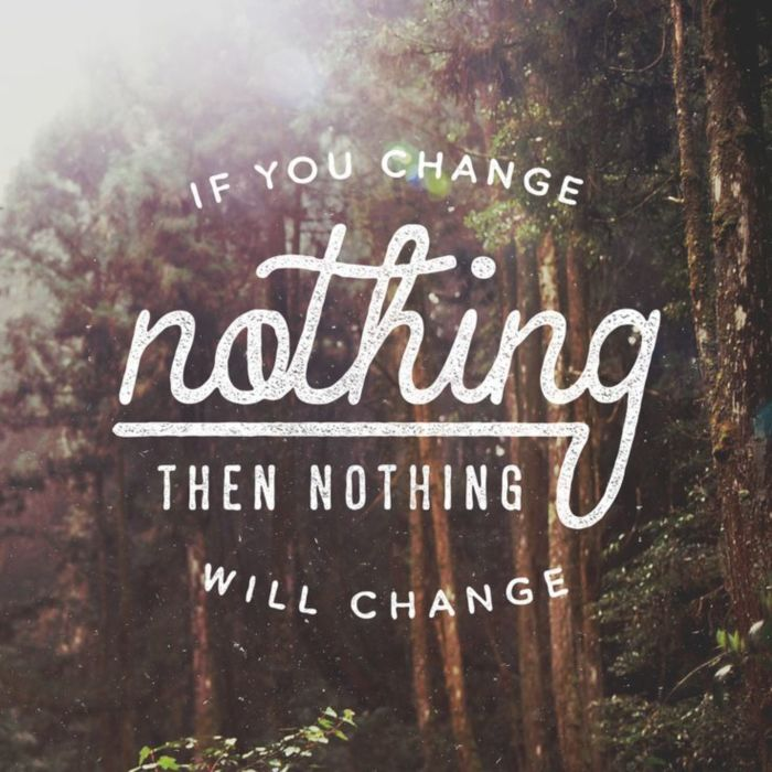 If you change nothing then nothing will change.