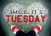 Smile, It's Tuesday