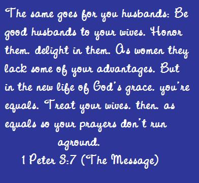Be Good Husbands To Your Wives