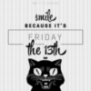 Friday the 13th -- Smile
