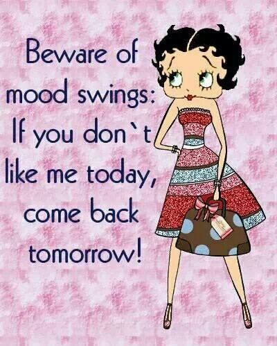Beware of mood swings funny quote Betty Boop