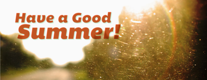 Have a good Summer!