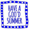 Have a good Summer