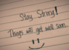 Stay Strong! Things will get well soon. :)
