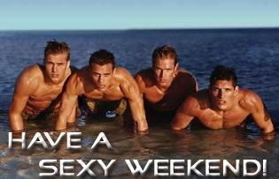 Have a Sexy Weekend!