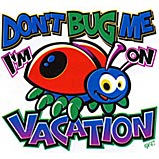 Summer Don't Bug Me On Vacation