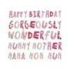 Happy Birthday Gorgeously Wonderful Mummy Mother Mama Mom Mum