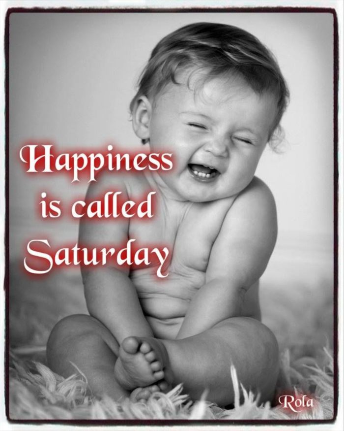 Happiness is called Saturday