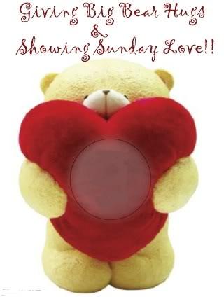 Sending Big Bear Hugs & Showing Sunday Love!