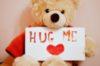 Hug Me -- Teddy Bear