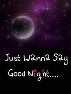 Just Wanna Say Good Night...