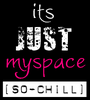 Its Just Myspace